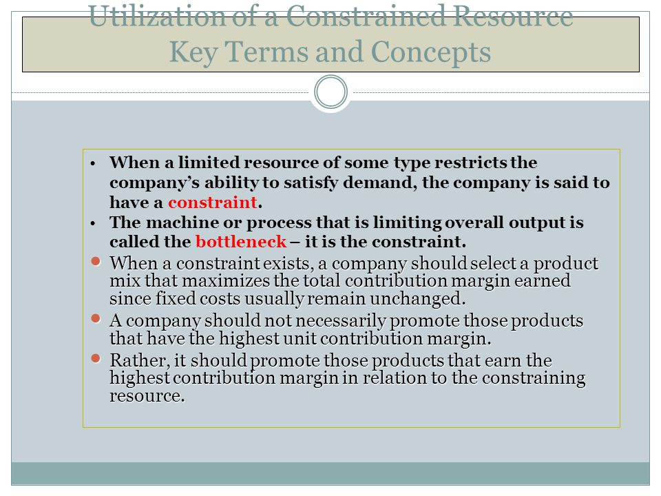 Utilization of a Constrained Resource Key Terms and Concepts