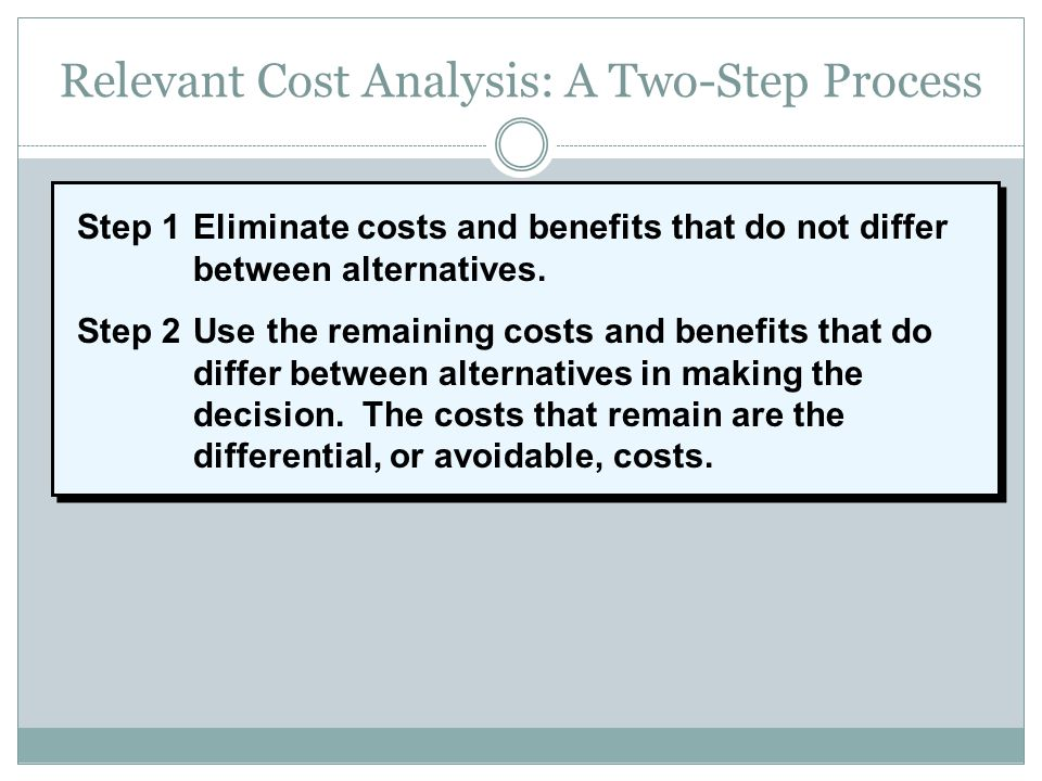 Relevant Cost Analysis: A Two-Step Process