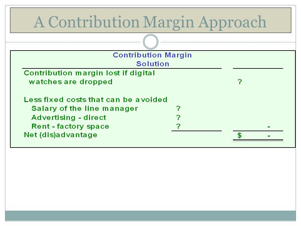 A Contribution Margin Approach
