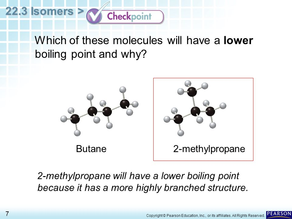 Which of these molecules will have a lower boiling point and why