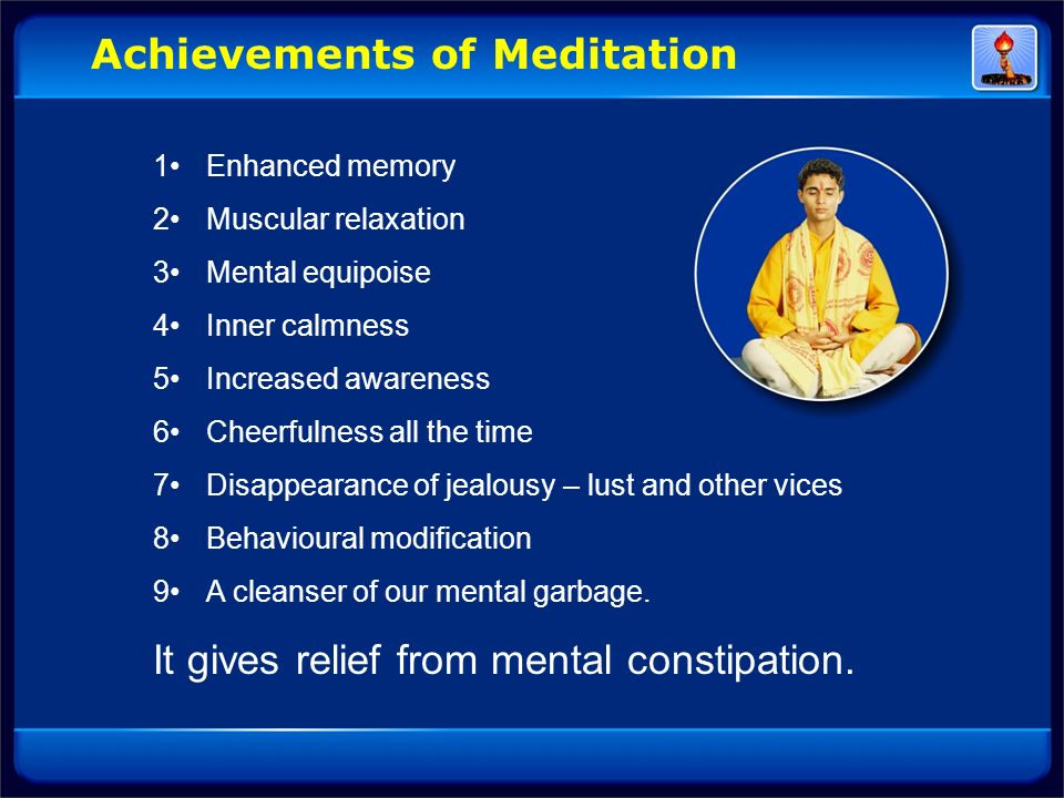 Achievements of Meditation