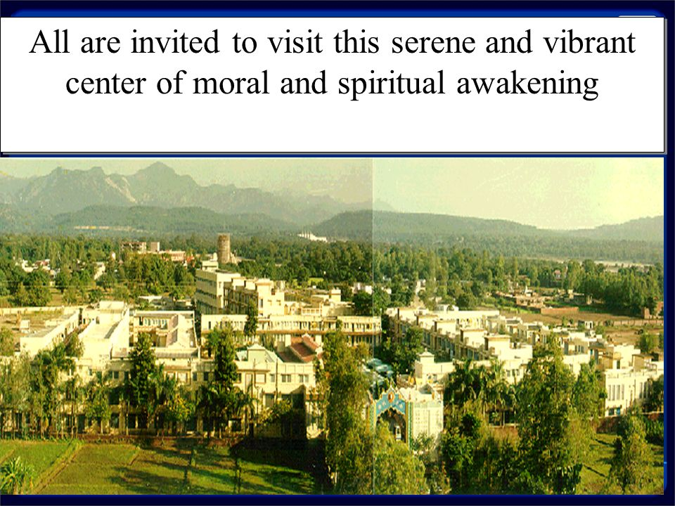 All are invited to visit this serene and vibrant center of moral and spiritual awakening