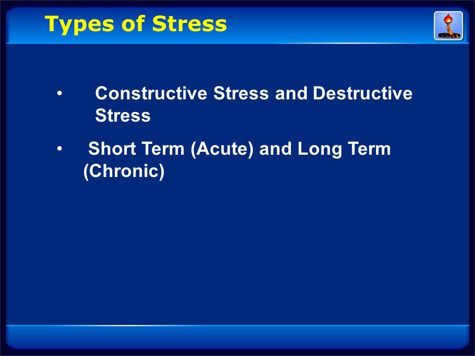 Types of Stress Constructive Stress and Destructive Stress