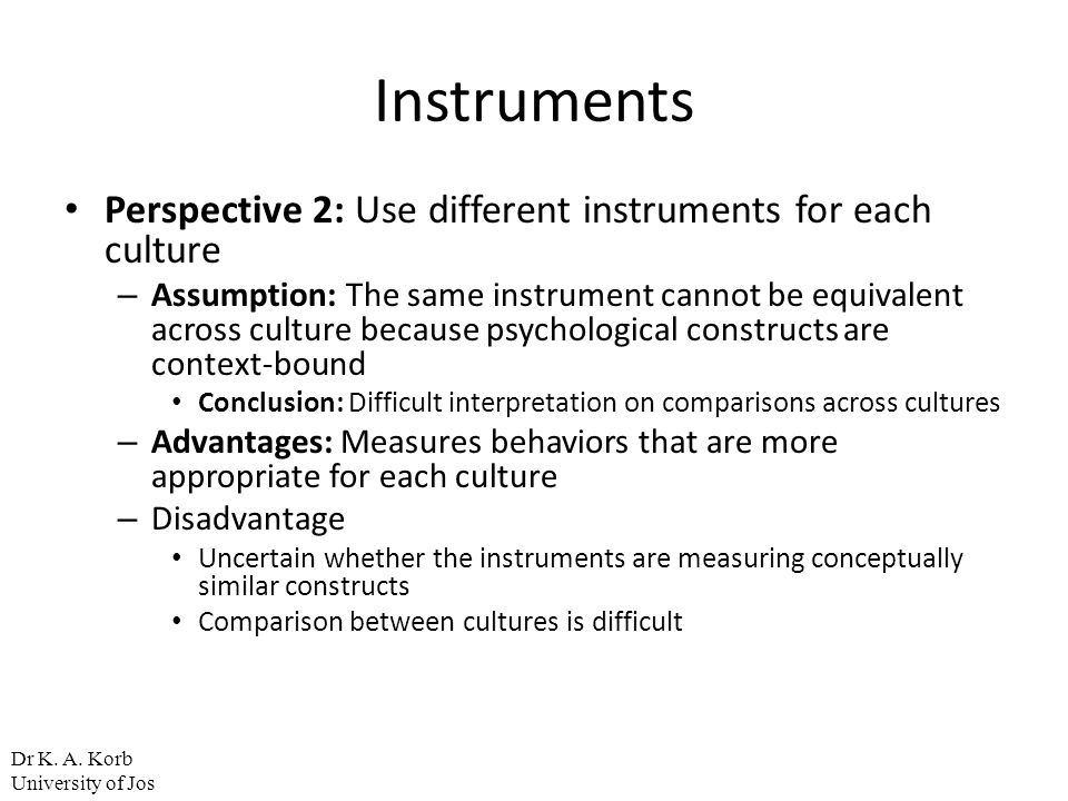 Instruments Perspective 2: Use different instruments for each culture