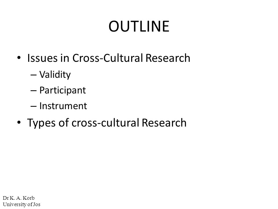 OUTLINE Issues in Cross-Cultural Research