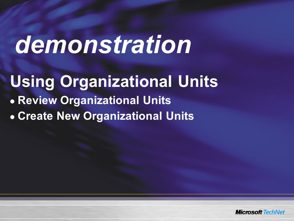 demonstration Demo Using Organizational Units
