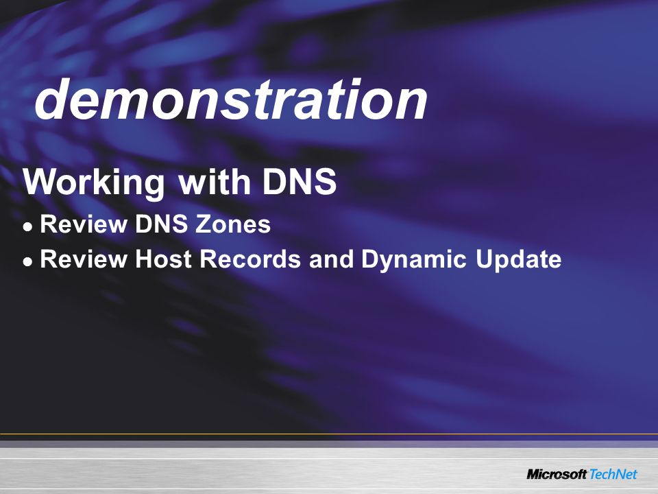 demonstration Demo Working with DNS Review DNS Zones