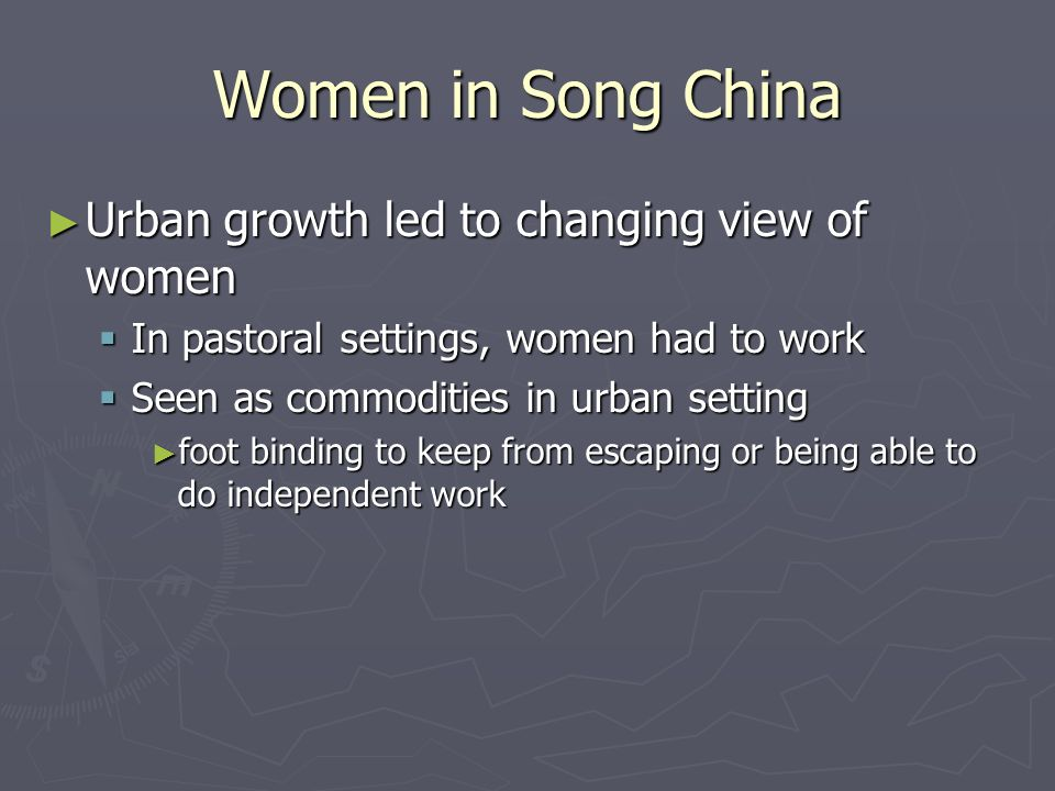 Women in Song China Urban growth led to changing view of women