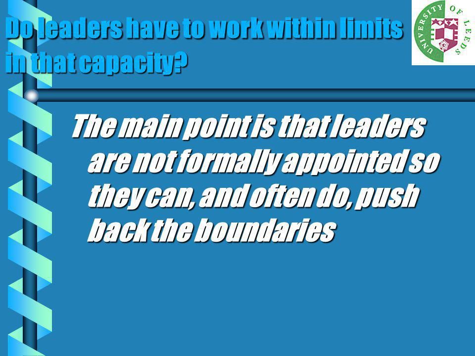 Do leaders have to work within limits in that capacity