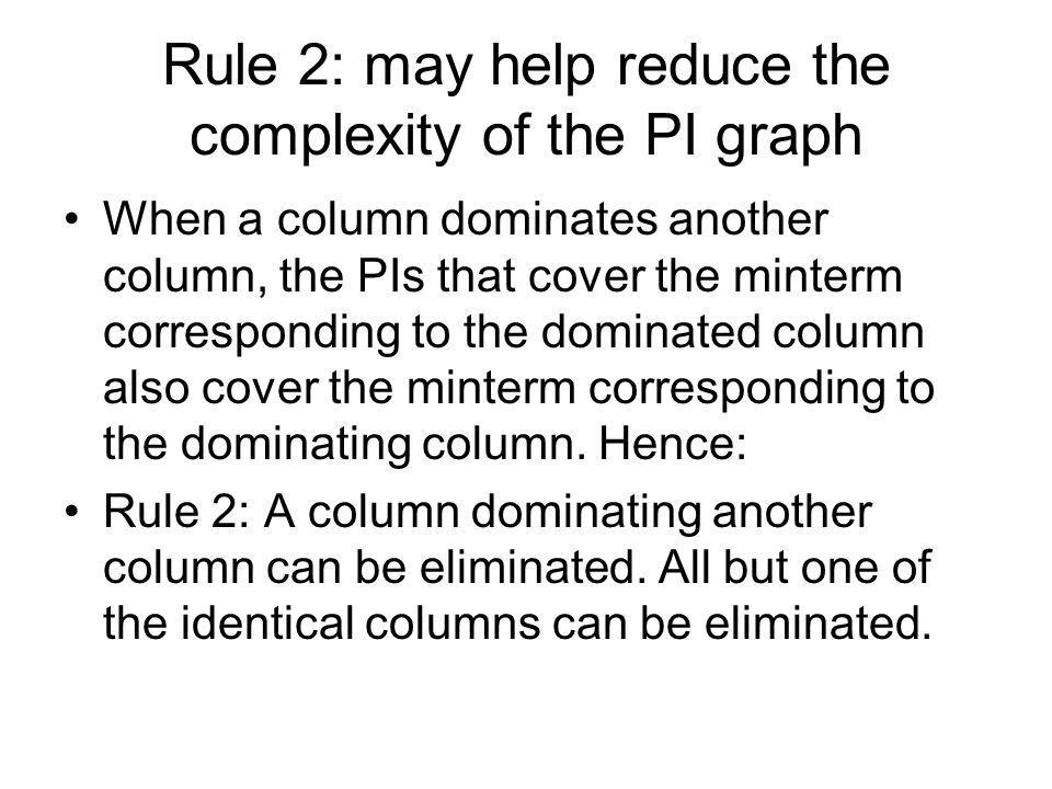 Rule 2: may help reduce the complexity of the PI graph