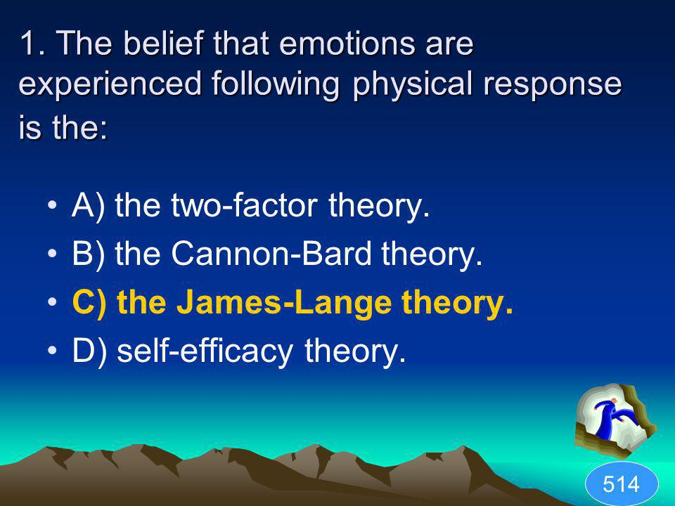 A) the two-factor theory. B) the Cannon-Bard theory.