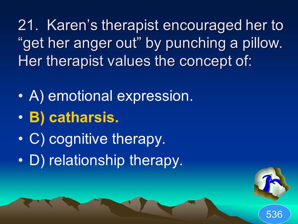A) emotional expression. B) catharsis. C) cognitive therapy.