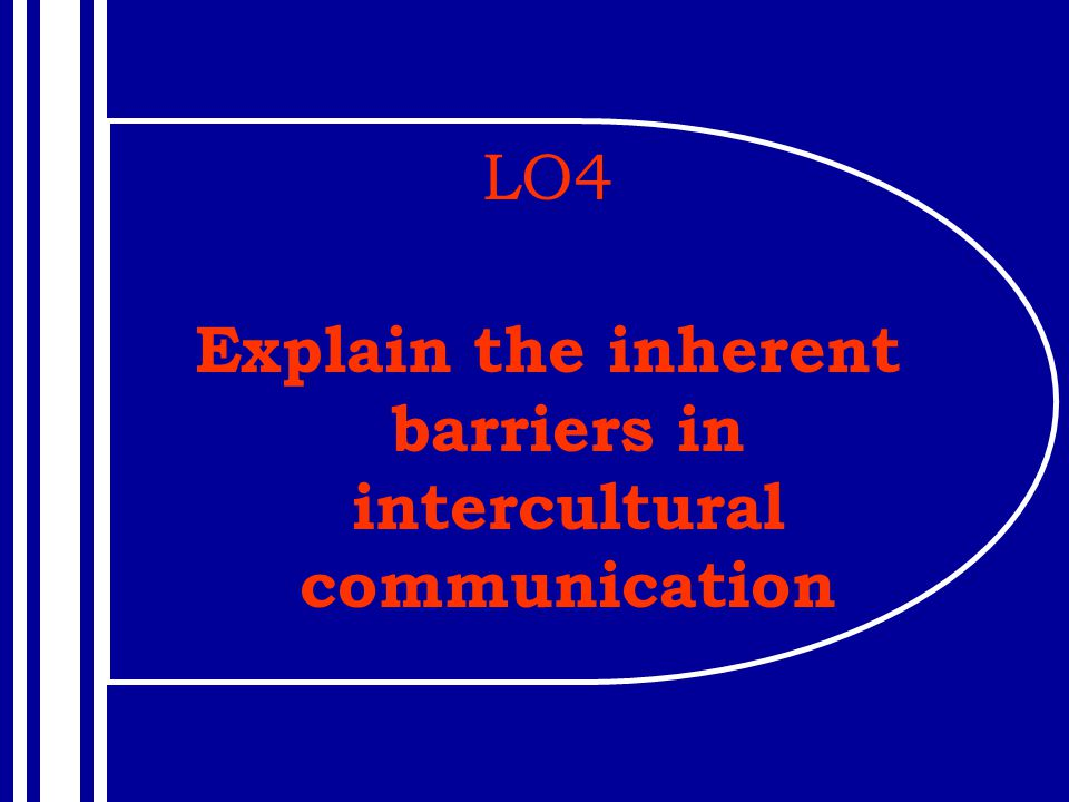 Explain the inherent barriers in intercultural communication
