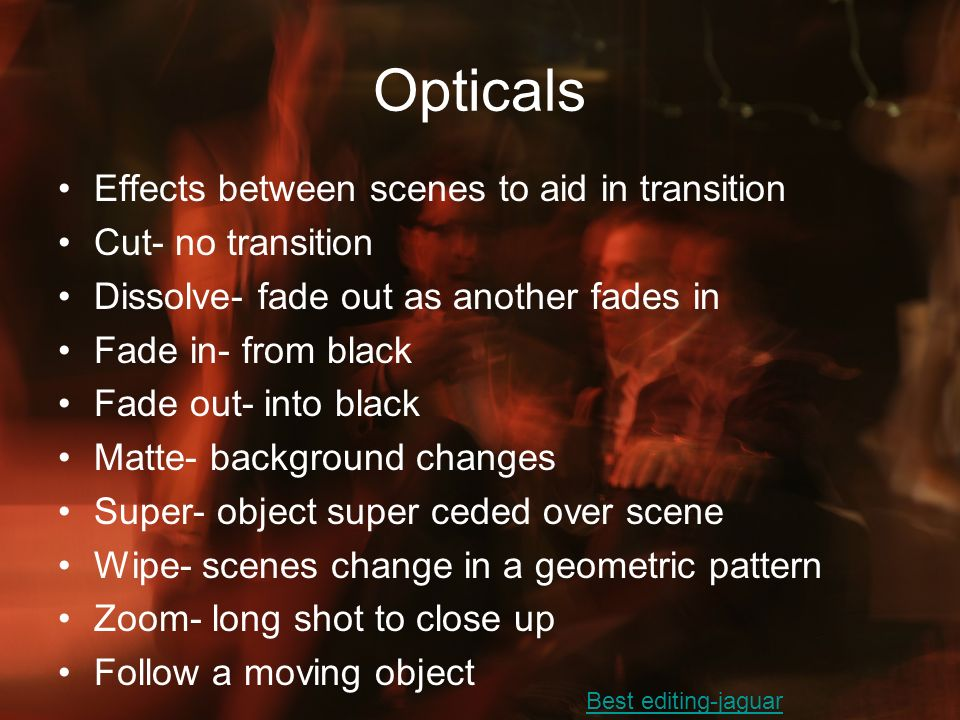 Opticals Effects between scenes to aid in transition