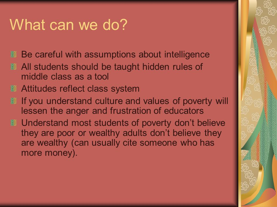 What can we do Be careful with assumptions about intelligence