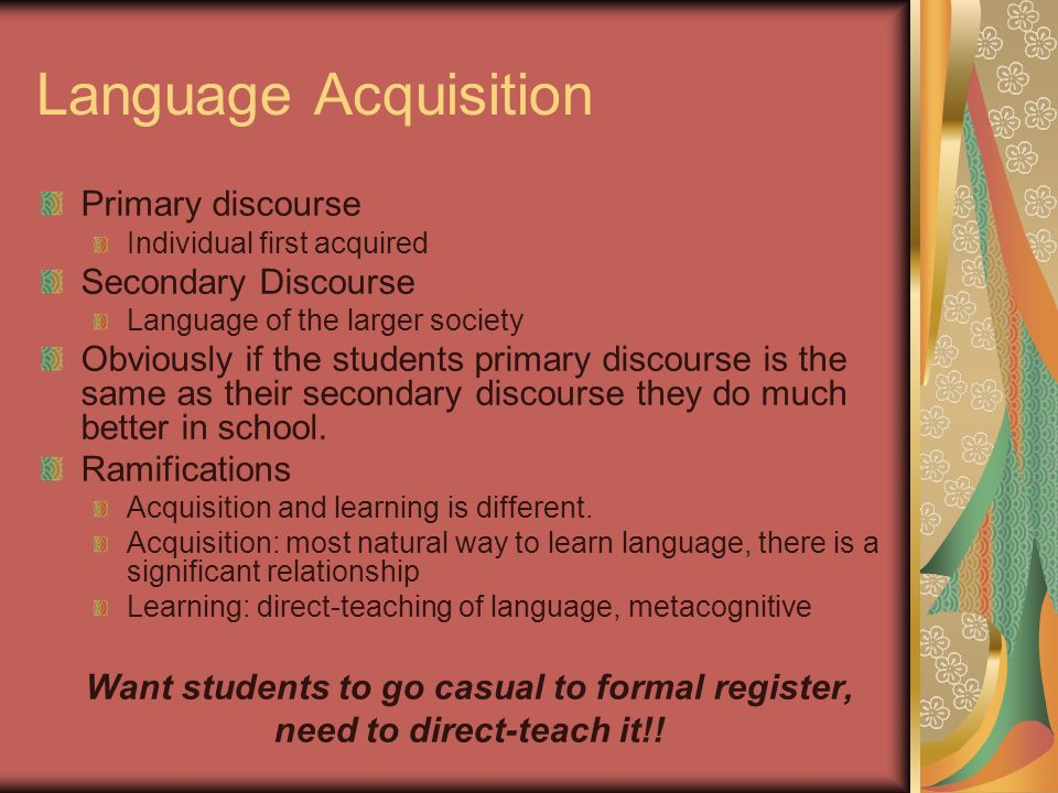 Language Acquisition Primary discourse Secondary Discourse