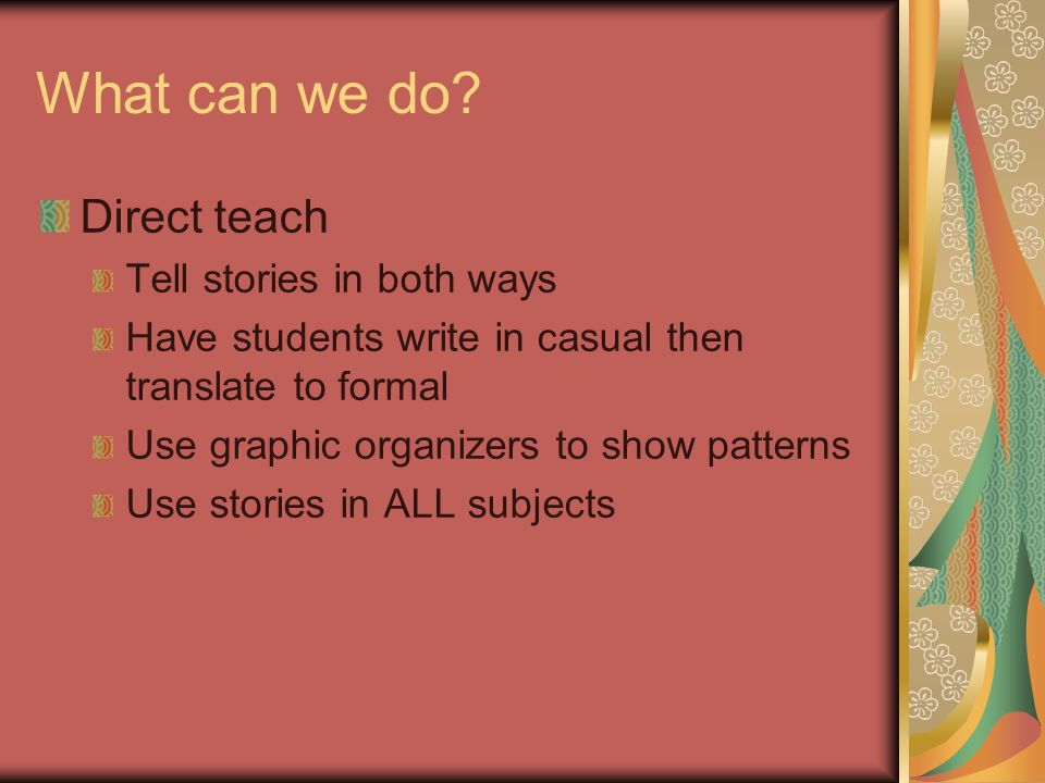 What can we do Direct teach Tell stories in both ways