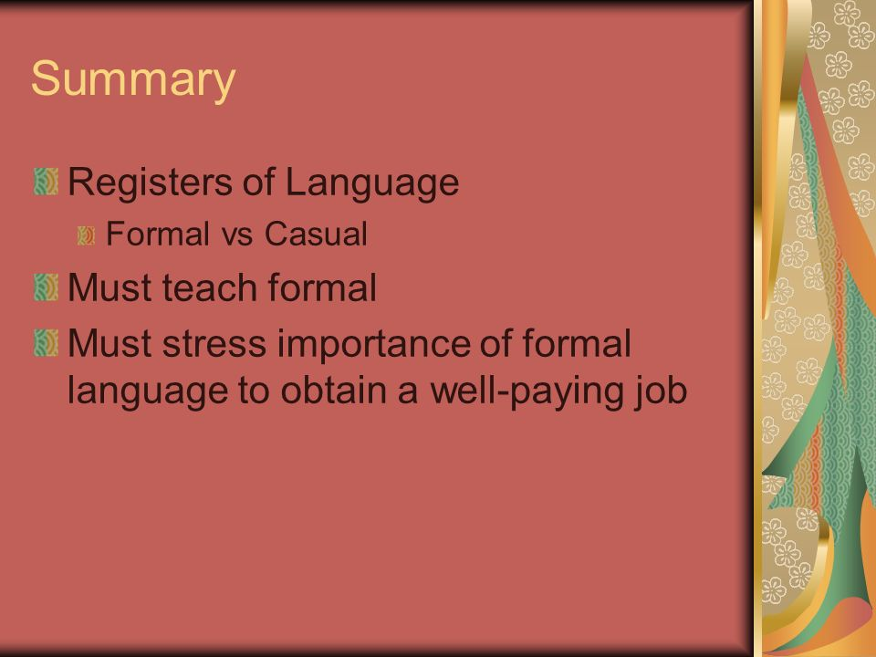 Summary Registers of Language Must teach formal