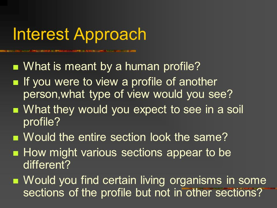 Interest Approach What is meant by a human profile