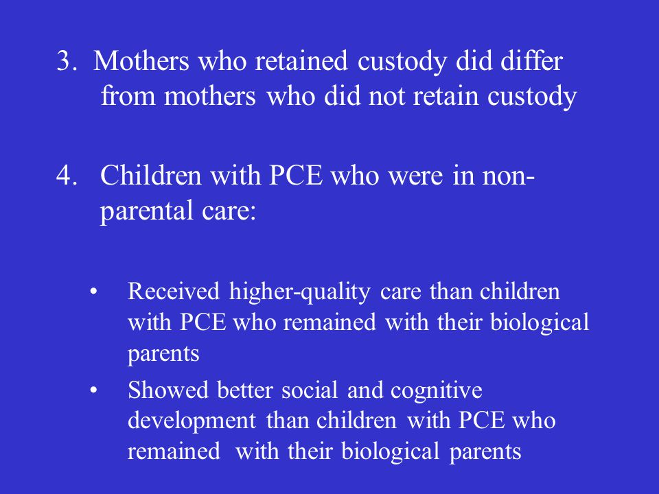 Children with PCE who were in non-parental care: