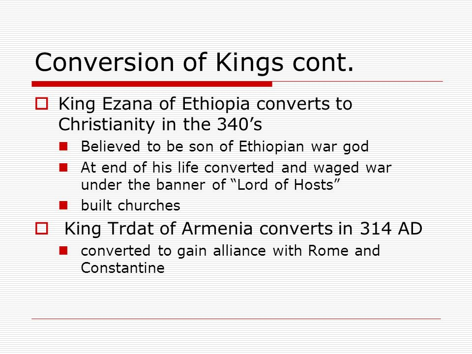 Conversion of Kings cont.
