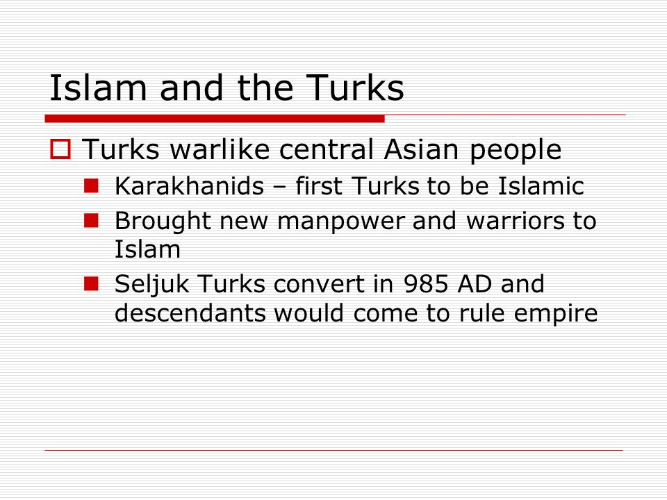 Islam and the Turks Turks warlike central Asian people