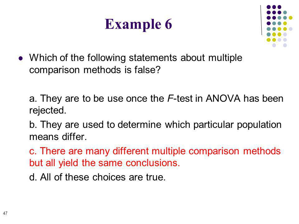 Example 6 Which of the following statements about multiple comparison methods is false