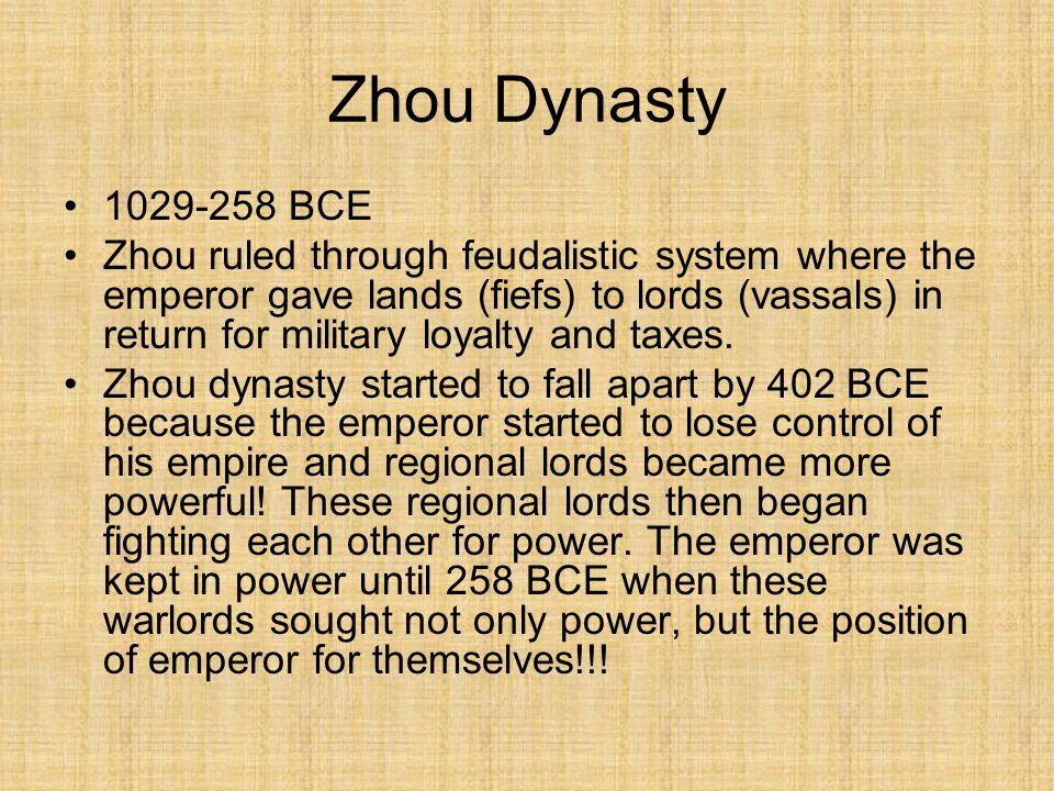 Zhou Dynasty 1029-258 BCE.