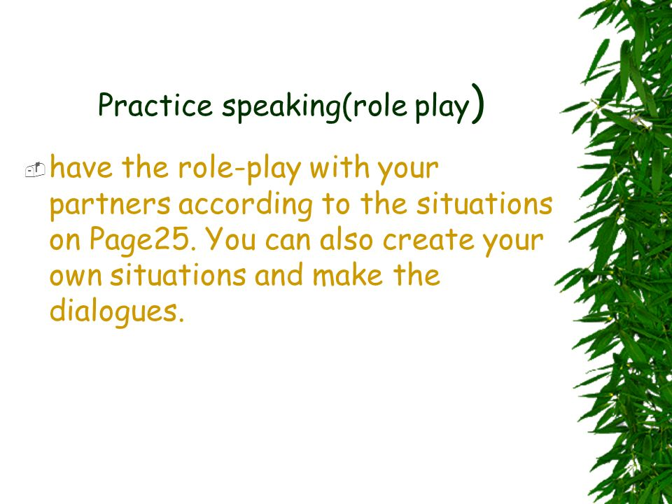 Practice speaking(role play)