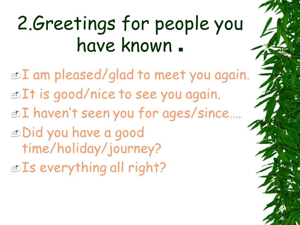 2.Greetings for people you have known .