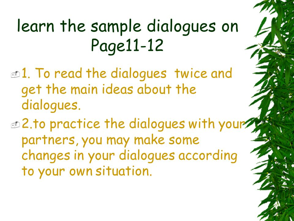learn the sample dialogues on Page11-12