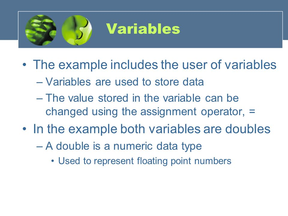 Variables The example includes the user of variables