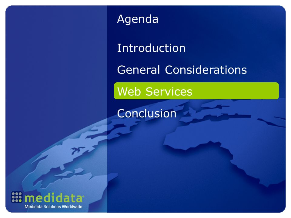Agenda Introduction General Considerations Web Services Conclusion