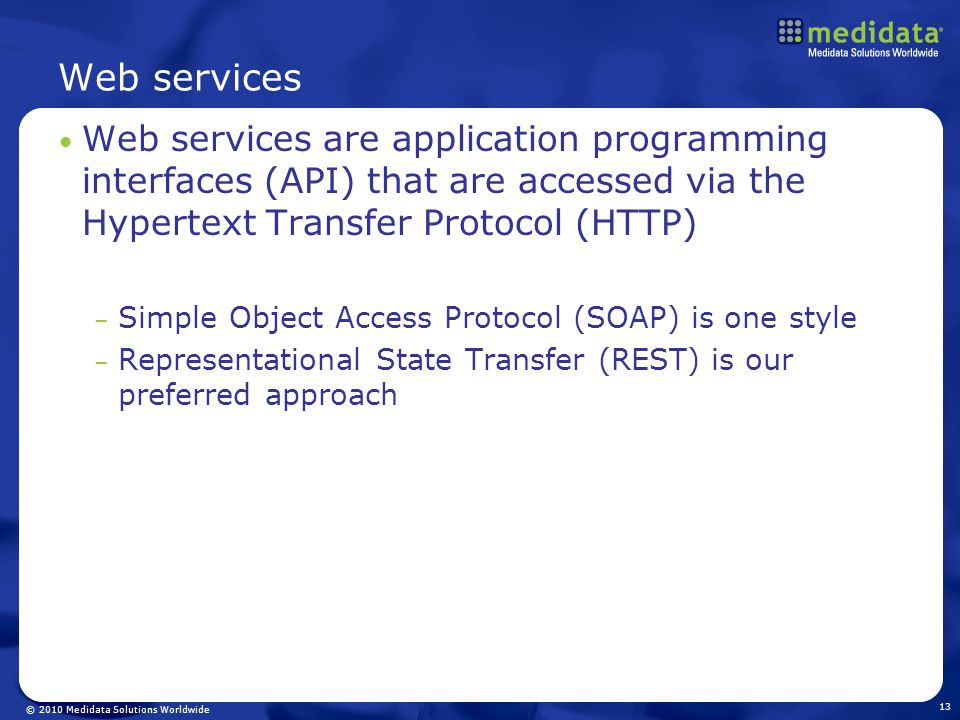 Web servicesWeb services are application programming interfaces (API) that are accessed via the Hypertext Transfer Protocol (HTTP)