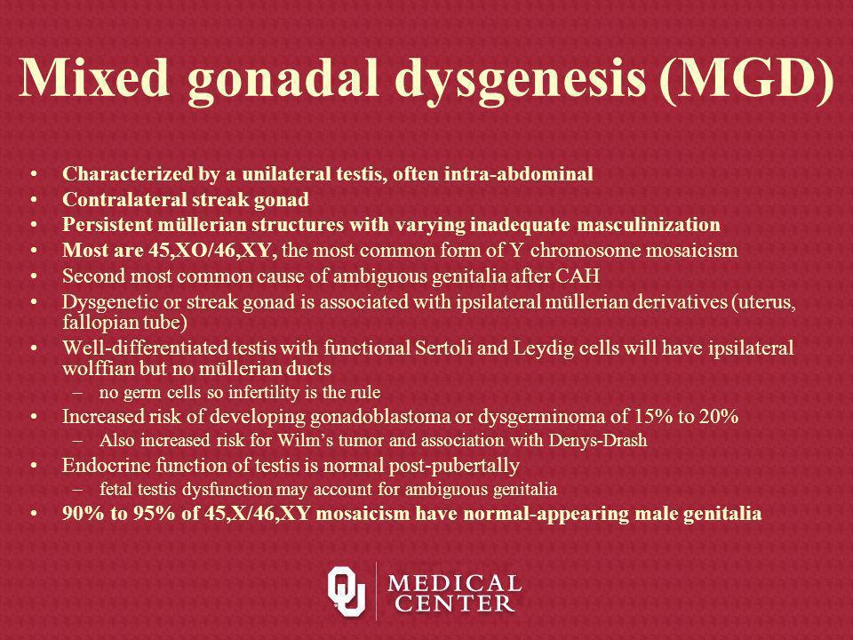 Mixed gonadal dysgenesis (MGD)