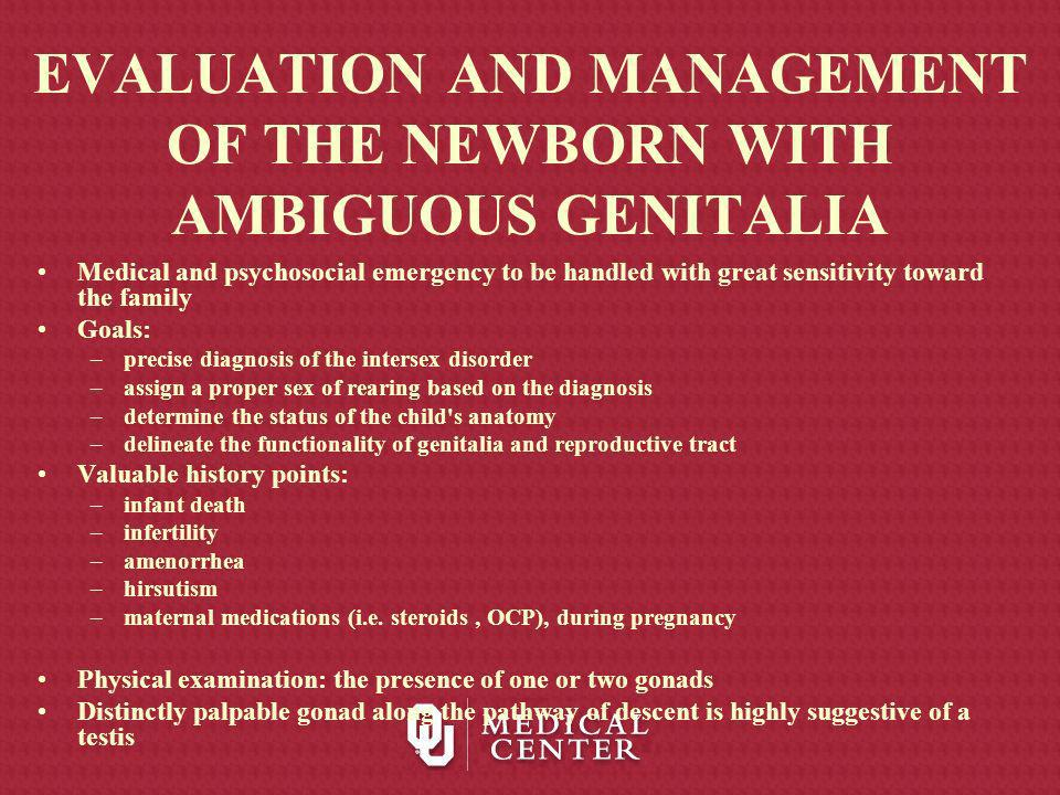 EVALUATION AND MANAGEMENT OF THE NEWBORN WITH AMBIGUOUS GENITALIA