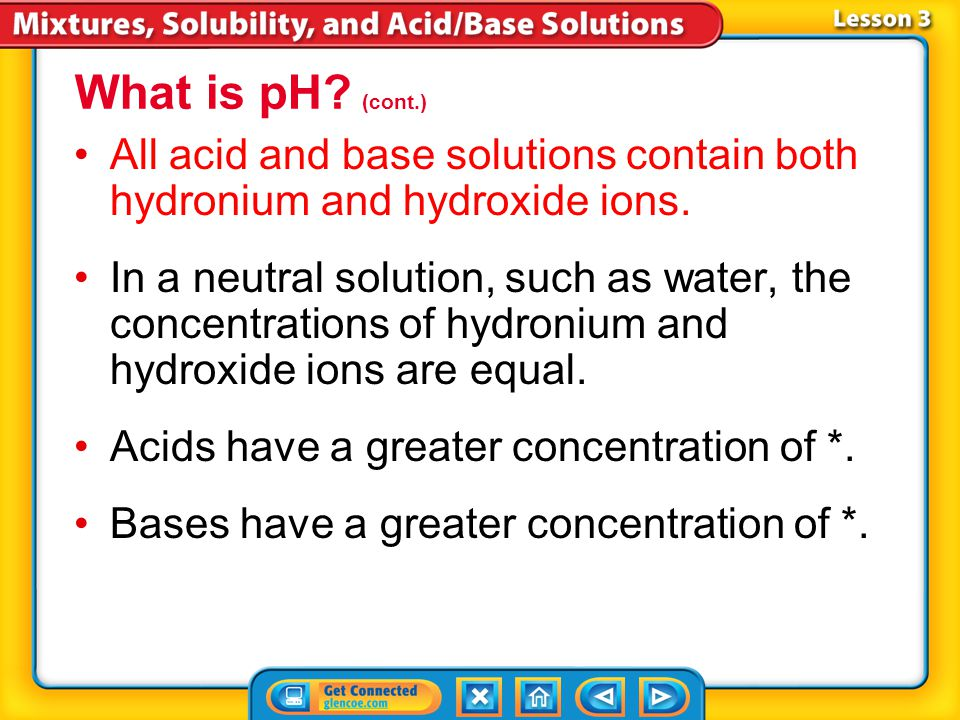 What is pH (cont.) All acid and base solutions contain both hydronium and hydroxide ions.