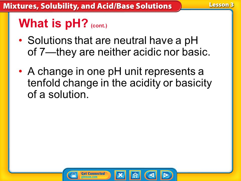 What is pH (cont.) Solutions that are neutral have a pH of 7—they are neither acidic nor basic.