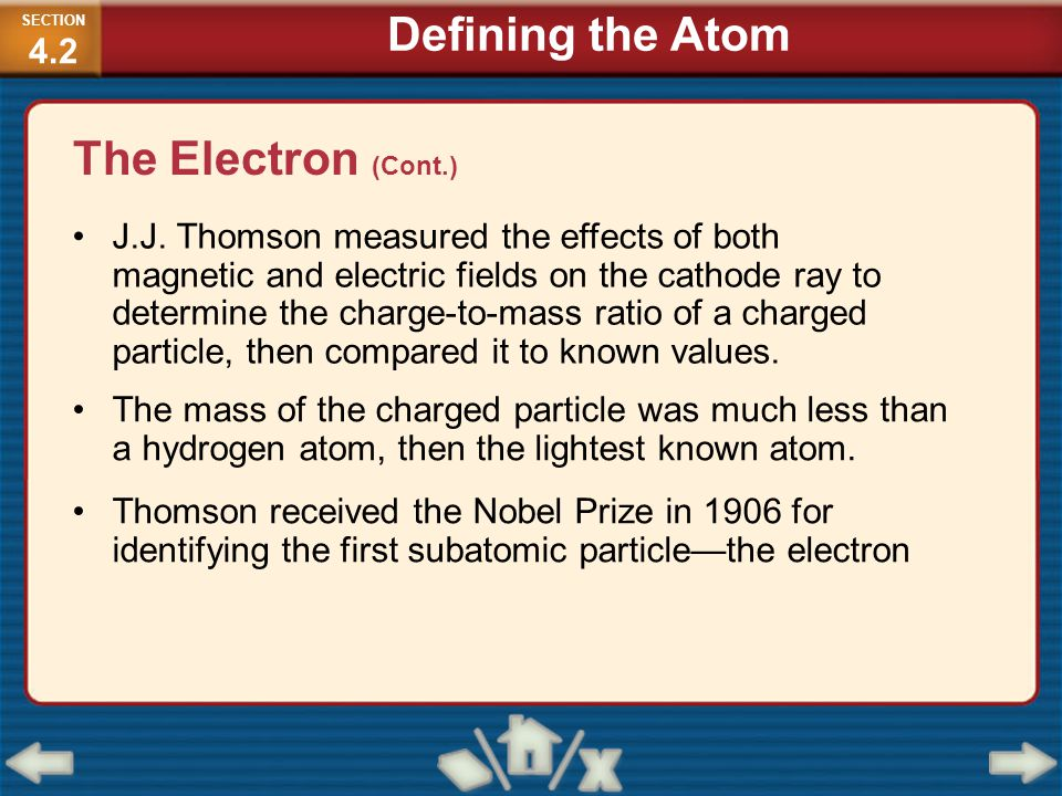 Defining the Atom The Electron (Cont.)
