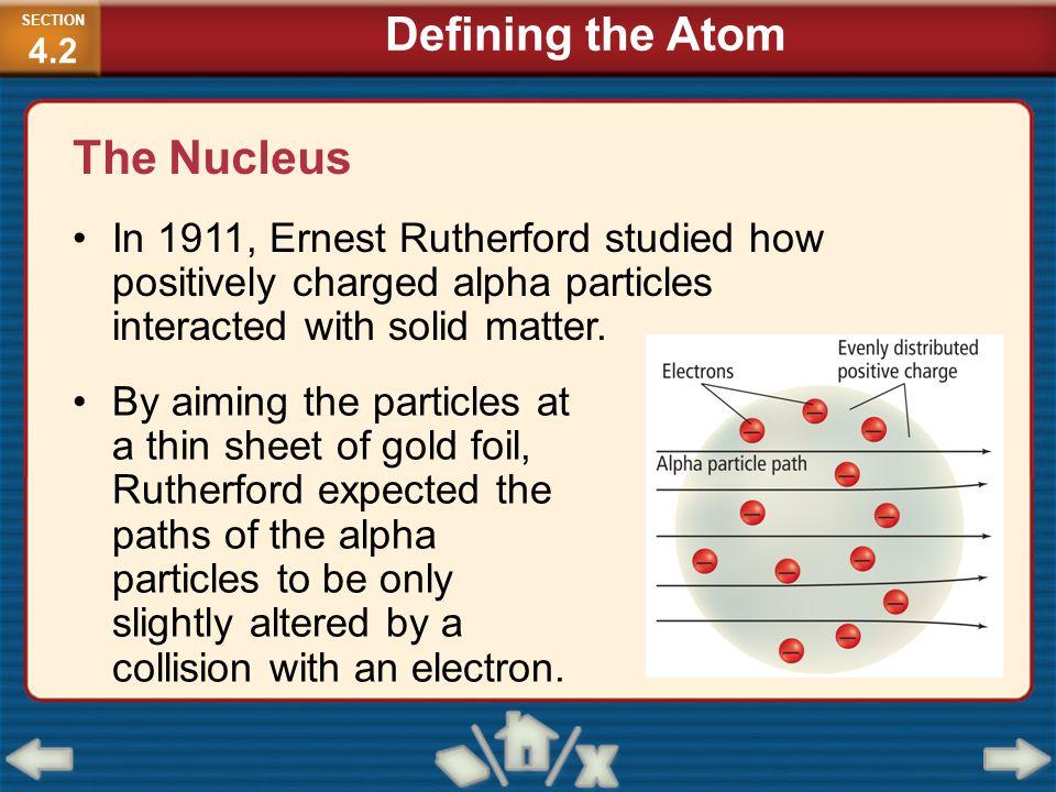 Defining the Atom The Nucleus