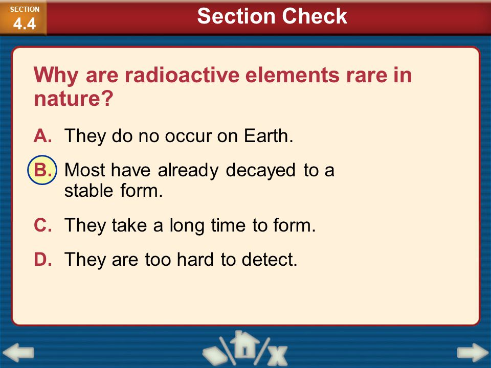 Why are radioactive elements rare in nature