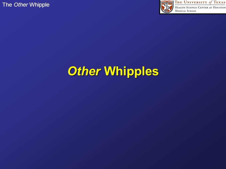 Other Whipples The Other Whipple