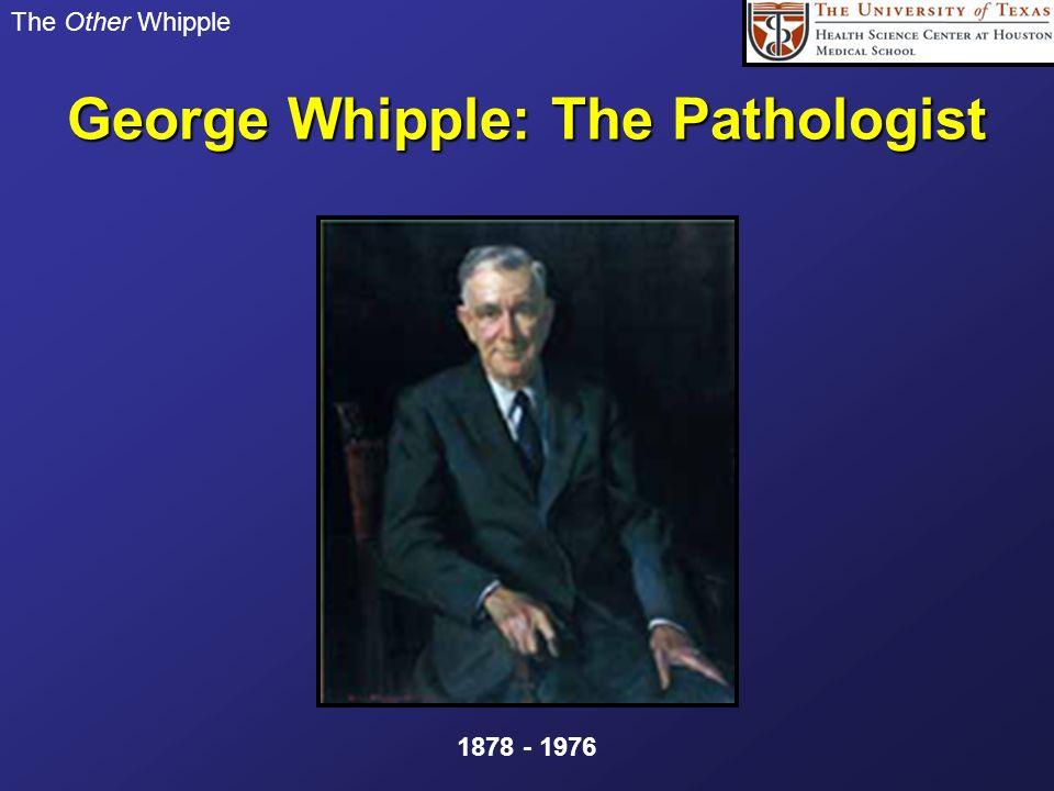 George Whipple: The Pathologist
