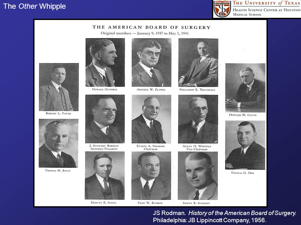 The Other Whipple JS Rodman. History of the American Board of Surgery.