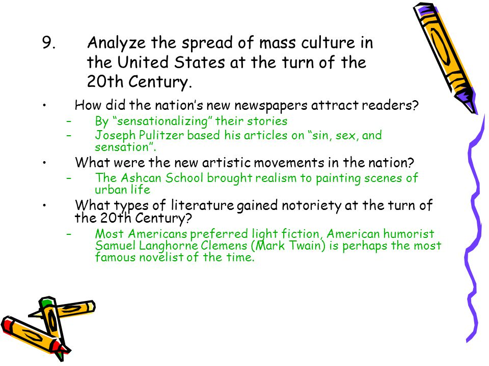 9. Analyze the spread of mass culture in the United States at the turn of the 20th Century.