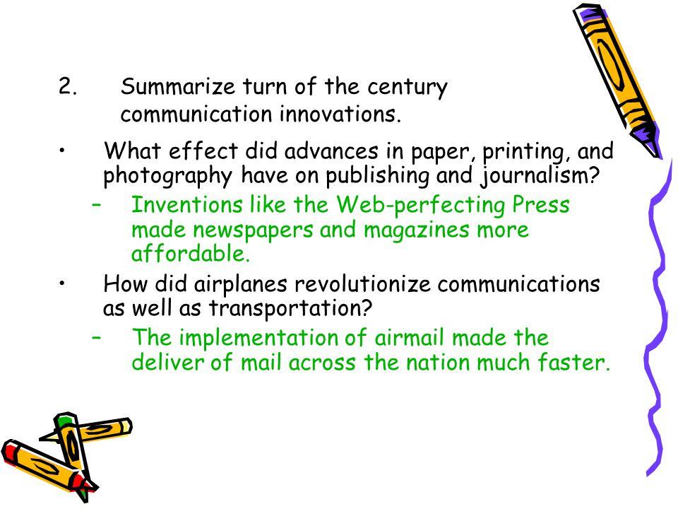 2. Summarize turn of the century communication innovations.