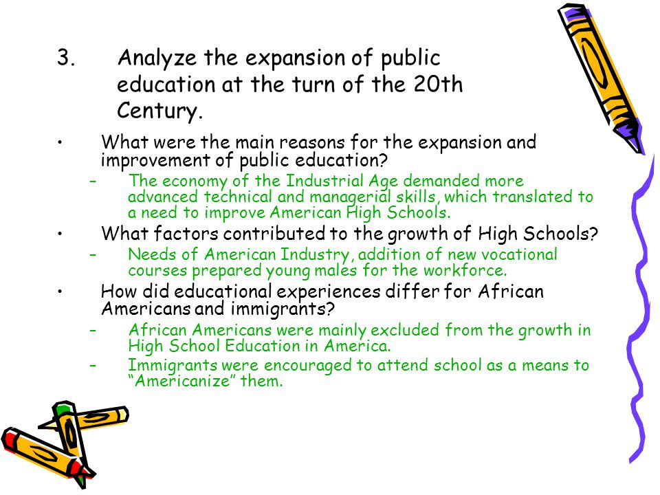 3. Analyze the expansion of public education at the turn of the 20th Century.