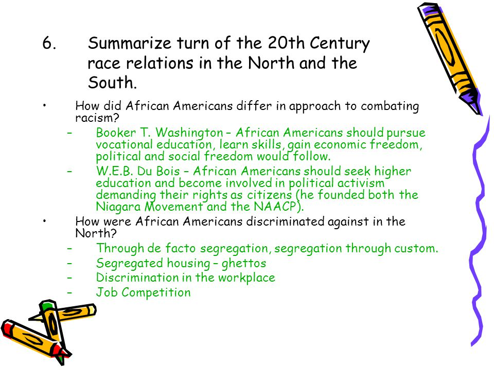 6. Summarize turn of the 20th Century race relations in the North and the South.