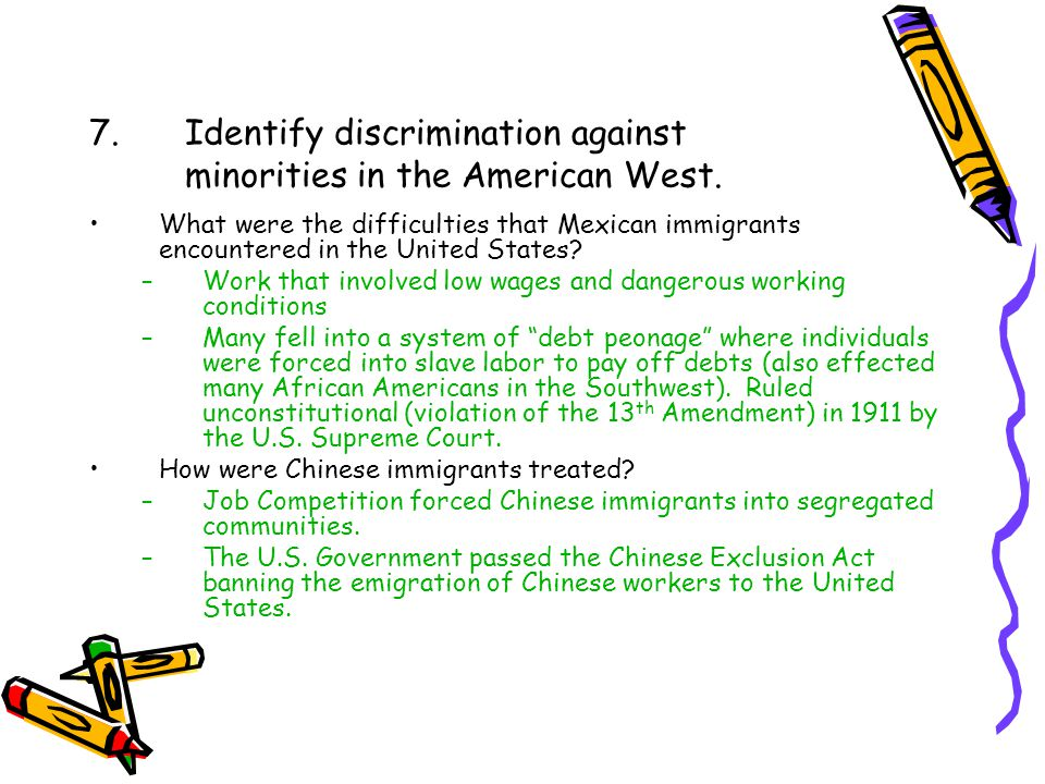 7. Identify discrimination against minorities in the American West.