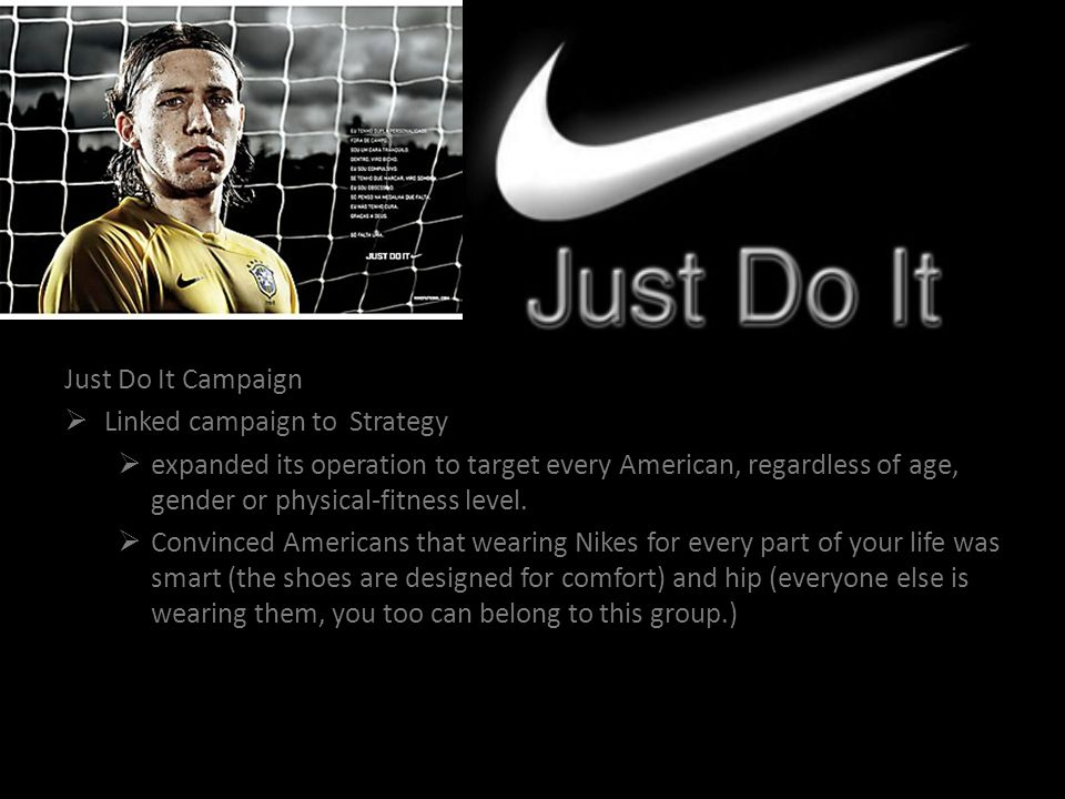 Just Do It Campaign Linked campaign to Strategy.